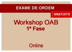 Workshop 1ª fase OAB | Online