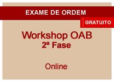 Workshop 2ª fase OAB   Online
