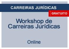 Workshop de Carreiras Jurídicas - Como se preparar para Concursos Públicos | Online