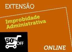 Improbidade Administrativa   Extensão   Teoria e Prática   On-line