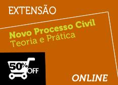 Novo Processo Civil   Extensão   Teoria e Prática   Online