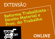 Reforma Trabalhista - Direito Material e Processual do Trabalho   Extensão   Online