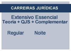 Extensivo Essencial Carreiras Jurídicas | Teoria + QSJ + Complementar | Regular | Noite
