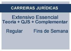 Extensivo Essencial Carreiras Jurídicas | Teoria + QSJ + Complementar | Regular | Fins de Semana