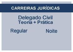 Delegado Civil | Teoria + Prática | Regular | Noite