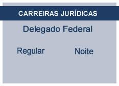 Delegado Federal | Regular | Noite