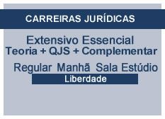 Extensivo Essencial Carreiras Jurídicas | Estúdio | Teoria + QSJ + Complementar | Regular | Manhã | Liberdade