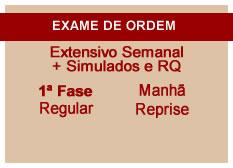 Extensivo OAB + Simulados e RQ | 1ª Fase | Reprise | Modular | Regular | Manhã