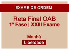 Reta Final OAB | 1ª Fase | XXIII Exame | Manhã | Liberdade