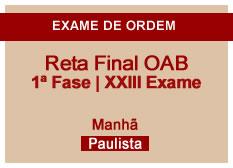 Reta Final OAB | 1ª Fase | XXIII Exame | Manhã | Paulista