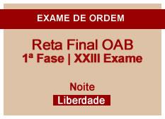 Reta Final OAB | 1ª Fase | XXIII Exame | Noite | Liberdade