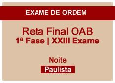 Reta Final OAB | 1ª Fase | XXIII Exame | Noite | Paulista