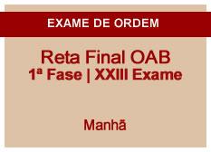 Reta Final OAB | 1ª Fase | XXIII Exame | Manhã