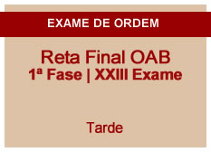 Reta Final OAB | 1ª Fase | XXIII Exame | Tarde