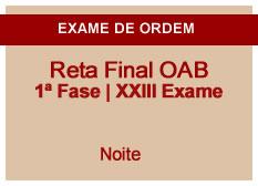 Reta Final OAB | 1ª Fase | XXIII Exame | Noite