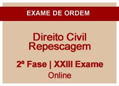 Direito Civil | Repescagem | 2ª Fase | XXIII Exame | On-line