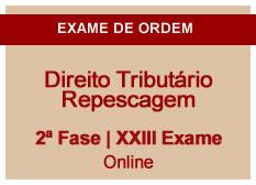 Direito Tributário | Repescagem | 2ª Fase | XXIII Exame | On-line
