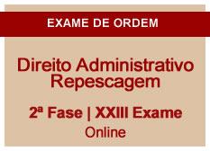Direito Administrativo | Repescagem | 2ª Fase | XXIII Exame | On-line