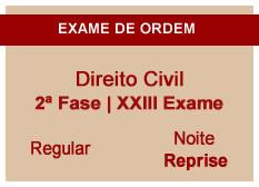 Direito Civil | 2ª Fase | XXIII Exame | Regular | Reprise | Noite