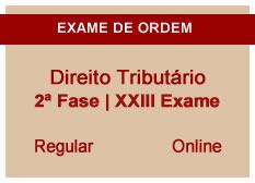 Direito Tributário | 2ª Fase | XXIII Exame | Regular | Online