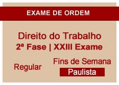 Direito do Trabalho  | 2ª Fase | XXIII Exame | Regular | Fins de Semana | Paulista