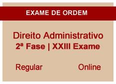 Direito Administrativo | 2ª Fase | XXIII Exame | Regular | Online