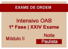 Intensivo OAB | 1ª Fase | XXIV Exame | Entrada Módulo II | Noite | Paulista