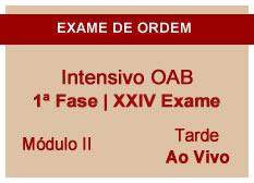Intensivo OAB | 1ª Fase | XXIV Exame | Reprise | Entrada Módulo II | Tarde