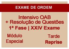 Intensivo OAB + Resolução de Questões  | 1ª Fase | XXIV Exame | Reprise | Entrada Módulo Especial | Tarde