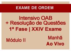 Intensivo OAB + Resolução de Questões  | 1ª Fase | XXIV Exame | Ao Vivo | Entrada Módulo II | Manhã