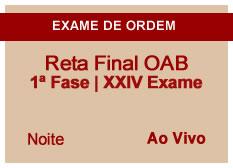 Reta Final OAB | 1ª Fase | XXIV Exame| Ao Vivo | Noite