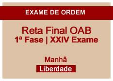 Reta Final OAB | 1ª Fase | XXIV Exame | Manhã | Liberdade