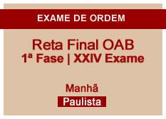 Reta Final OAB | 1ª Fase | XXIV Exame | Manhã | Paulista