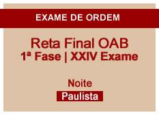 Reta Final OAB | 1ª Fase | XXIV Exame | Noite | Paulista