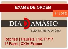 Dia Damásio OAB | 1ª Fase | XXIV Exame | Reprise | Paulista