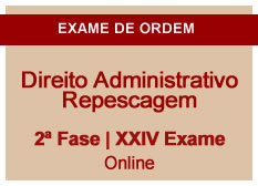 Direito Administrativo | Repescagem | 2ª Fase | XXIV Exame | On-line