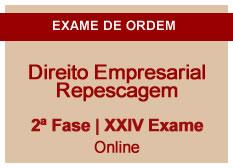 Direito Empresarial | Repescagem | 2ª Fase | XXIV Exame | On-line