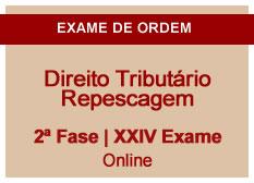 Direito Tributário | Repescagem | 2ª Fase | XXIV Exame | On-line