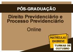 Direito Previdenciário e Processo Previdenciário | Online