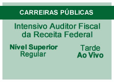 Intensivo Auditor Fiscal da Receita Federal | Nível Superior | Ao Vivo | Regular | Tarde