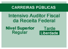 Intensivo Auditor Fiscal da Receita Federal | Nível Superior | Tarde | Regular | Liberdade