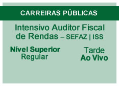 Intensivo Auditor Fiscal de Rendas – SEFAZ|ISS | Nível Superior | Ao Vivo | Regular | Tarde