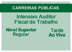 Intensivo Auditor Fiscal do Trabalho | Nível Superior | Regular | Ao Vivo | Tarde