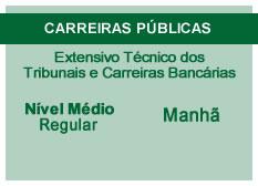 Extensivo Técnico dos Tribunais e Carreiras Bancárias | Nível Médio | Ao Vivo | Regular | Manhã