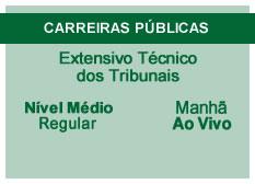 Extensivo Técnico dos Tribunais | Nível Médio | Ao Vivo | Regular | Manhã