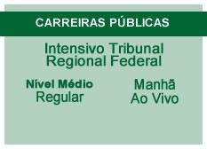 Intensivo Tribunal Regional Federal | Nível Médio | Ao Vivo | Regular | Manhã