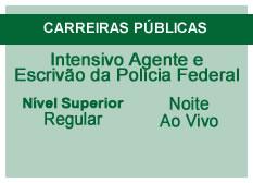 Intensivo Agente e Escrivão da Polícia Federal | Nível Superior | Ao Vivo | Regular | Tarde