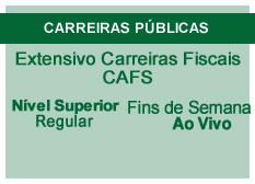 Extensivo Carreiras Fiscais - CAFS | Nível Superior | Regular | Fins de Semana