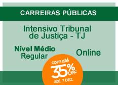 Intensivo Tribunal de Justiça - TJ | Nível Médio | Regular | On-line