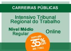 Intensivo Tribunal Regional do Trabalho | Nível Médio | Regular | On-line